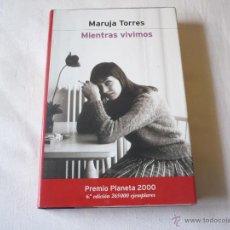 Libros de segunda mano: MIENTRAS VIVIMOS ( MARUJA TORRES ) ¡BUEN ESTADO! PREMIO PLANETA 2000. Lote 46781078
