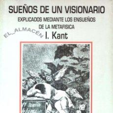 Libri di seconda mano: SUEÑOS DE UN VISIONARIO (I. KANT, EDICIÓN DE CINTA CANTERLA) 1989 - SIN USAR JAMÁS.. Lote 46787449