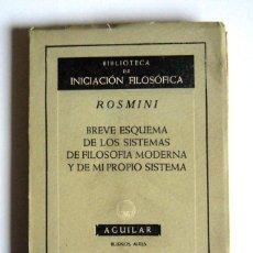 Libros de segunda mano: BREVE ESQUEMA DE LOS SISTEMAS DE FILOSOFIA MODERNA Y DE MI PROPIO SISTEMA - ROSMINI - EDIT. AGUILAR.. Lote 46872510