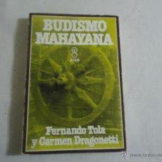 Libros de segunda mano: F.TOLA/C.DRAGONETTI - BUDISMO MAHAYANA. Lote 46885250