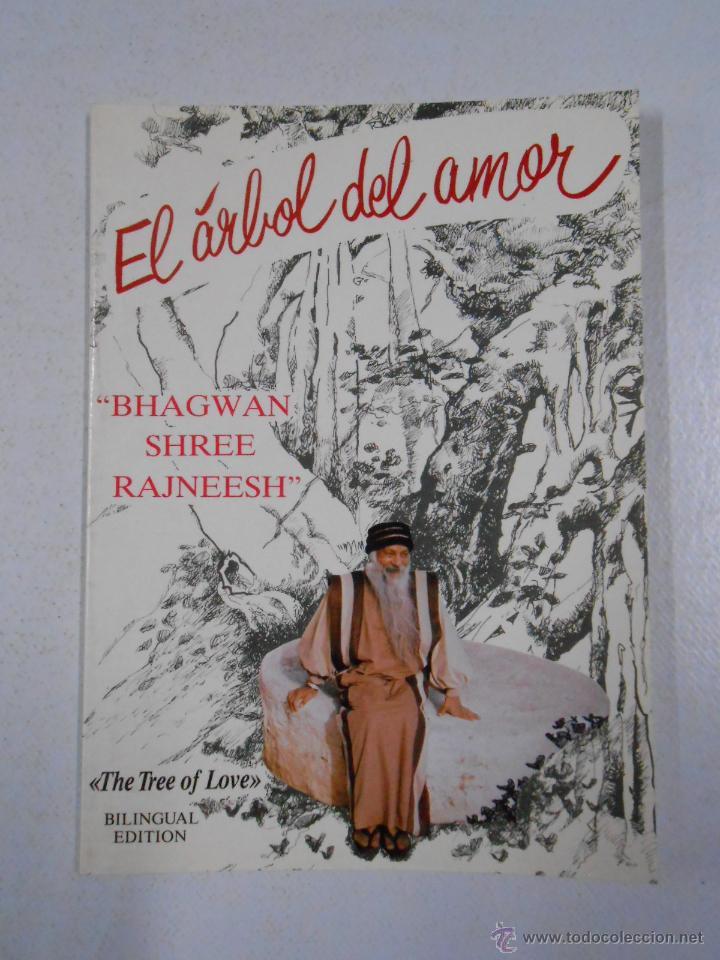 EL ARBOL DEL AMOR. THE TREE OF LOVE. BHAGWAN SHREE RAJNEESH. TDK216 (Libros de Segunda Mano - Pensamiento - Filosofía)