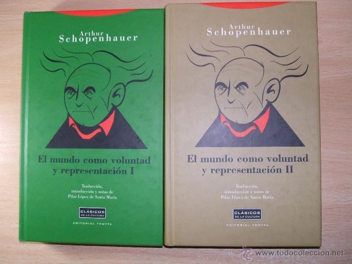 Resultado de imagen para El mundo como voluntad y representación, el libro que Arthur Schopenhauer