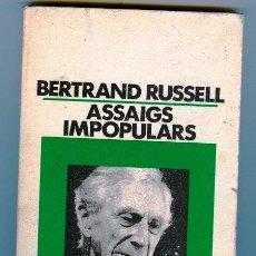 Libros de segunda mano: ASSAIGS IMPOPULARS - BERTRAND RUSSELL (1985). Lote 47294659
