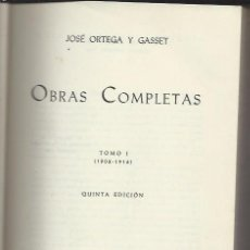 Libros de segunda mano: OBRAS COMPLETAS JOSÉ ORTEGA Y GASSET, TM I 1902-1916, 5ªED., REVISTA DE OCCIDENTE MADRID 1961. Lote 47463592