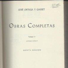 Libros de segunda mano: JOSÉ ORTEGA Y GASSET, OBRAS COMPLETAS TM V 1933-1941, 5ªED., REVISTA DE OCCIDENTE MADRID 1961. Lote 47463624