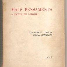 Libros de segunda mano: MALS PENSAMENTS A FAVOR DE L'HOME – TEXT GONÇAL LLOVERAS – DIBUIXOS SUBIRACHS. Lote 47470523
