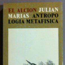 Libros de segunda mano: ANTROPOLOGÍA METAFÍSICA. COLEC. EL ALCIÓN DE OBRAS COMPLETAS DE JULIÁN MARÍAS. REVISTA DE OCCIDENTE. Lote 47817874
