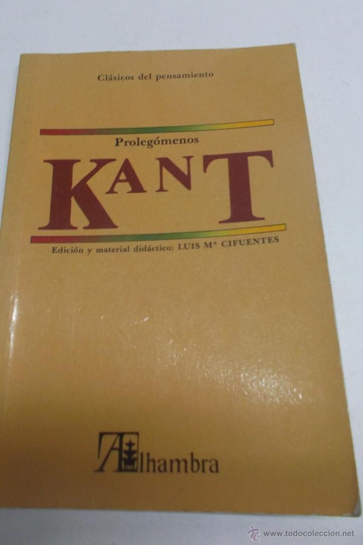 KANT: PROLEGOMENOS A TODA METAFISICA FUTURA QUE QUIERA PRESENTARSE COMO CIENCIA- TRAD. ASUNCION (Libros de Segunda Mano - Pensamiento - Filosofía)