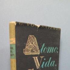 Libros de segunda mano: PRIMERA EDICION. ATOMO VIDA COSMOS. G. VON. NATZMER. Lote 48097226