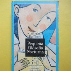 Libros de segunda mano: CATHERINE RAINBERT. PEQUEÑA FILOSOFÍA NOCTURNA. Lote 122335930