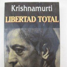 Libros de segunda mano: LIBERTAD TOTAL - KRISHNAMURTI - EDITORIAL KAIRÓS - AÑO 1997.. Lote 172637167
