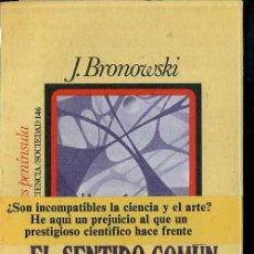 Libros de segunda mano: BRONOWSKI : EL SENTIDO COMÚN DE LA CIENCIA (PENÍNSULA, 1978) . Lote 48388005