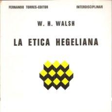 Livres d'occasion: LA ÉTICA HEGELIANA - W. H. WALSH. Lote 48393236