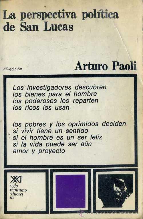 ARTURO PAOLI : LA PERSPECTIVA POLÍTICA DE SAN LUCAS (SIGLO VEINTIUNO, 1973) (Libros de Segunda Mano - Pensamiento - Filosofía)