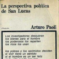 Libros de segunda mano: ARTURO PAOLI : LA PERSPECTIVA POLÍTICA DE SAN LUCAS (SIGLO VEINTIUNO, 1973). Lote 48401767
