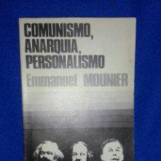 Libros de segunda mano: EMMANUEL MOUNIER: COMUNISMO, ANARQUÍA, PERSONALISMO. Lote 48436042