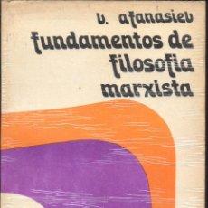 Libros de segunda mano: V. AFANASIEV FUNDAMENTOS DE FILOSOFÍA MARXISTA. Lote 48478034