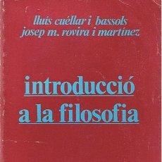 Libros de segunda mano: INTRODUCCIÓN A LA FILOSOFÍA LLUÍS CUÉLLAR I BASSOLS - JOSEP M. ROVIRA I MARTÍNEZ. Lote 48565773
