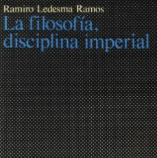 Libros de segunda mano: LA FILOSOFÍA, DISCIPLINA IMPERIAL. RAMIRO LEDESMA RAMOS (1983, FALANGE, FALANGISTA, JONS). Lote 129243750