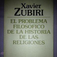 Libros de segunda mano: XAVIER ZUBIRI. EL PROBLEMA FILOSÓFICO DE LA HISTORIA DE LAS RELIGIONES. MADRID. 1994. AL. Lote 48614884