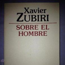 Libros de segunda mano: XAVIER ZUBIRI. SOBRE EL HOMBRE. MADRID. 1986.. Lote 142223920
