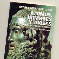 Libros de segunda mano - ÁTOMOS, HOMBRES Y DIOSES. Estudios de filosofía griega -Andrés Martínez Lorca- - 48648949