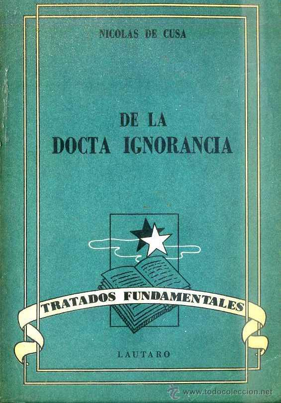 NICOLÁS DE CUSA : DE LA DOCTA IGNORANCIA (LAUTARO, 1948) (Libros de Segunda Mano - Pensamiento - Filosofía)