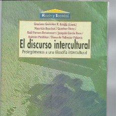 Libros de segunda mano: EL DISCURSO INTERCULTURAL, PROLEGÓMENOS A UNA FILOSOFÍA INTERCULTURAL, RAZÓN Y SOCIEDAD, LEER. Lote 48900965