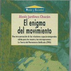 Libros de segunda mano: EL ENIGMA DEL MOVIMIENTO, ALEXIS JARDINES CHACÓN, RAZÓN Y SOCIEDAD, BIBLIOTECA NUEVA MADRID 2000. Lote 48901235