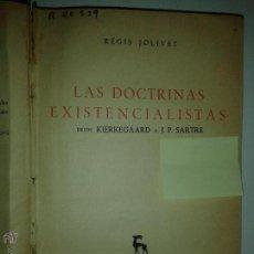 Libros de segunda mano: LAS DOCTRINAS EXISTENCIALISTAS DESDE KIERKEGAARD A J. P. SARTRE 1953 RÉGIS JOLIVET ED. GREDOS. Lote 49083703