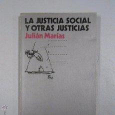 Libros de segunda mano: LA JUSTICIA SOCIAL Y OTRAS JUSTICIAS. - MARÍAS, JULIÁN. TDK236. Lote 49094353