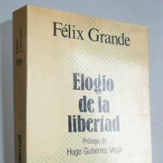 Libros de segunda mano: ELOGIO DE LA LIBERTAD (PRÓLOGO DE HUGO GUTIÉRREZ VEGA) - FÉLIX GRANDE (SELECCIONES AUSTRAL). Lote 49159650