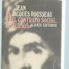 Libros de segunda mano: JEAN JACQUES ROUSSEAU, DEL CONTRATO SOCIAL, DISCURSOS, ALIANZA EDITORIAL MADRID 1980, RÚSTICA. Lote 49428764