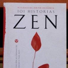 Libros de segunda mano: 101 HISTORIAS ZEN - NYOGEN SENZAKI Y PAUL REPS (MARTÍNEZ ROCA). Lote 49446737