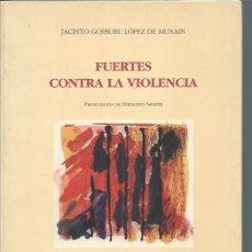 Libros de segunda mano: FUERTES CONTRA LA VIOLENCIA, JACINTO GOIBURU LÓPEZ DE MUNAIN, EDS. UNIVERSIDAD DE SALAMANCA 1966. Lote 50083505