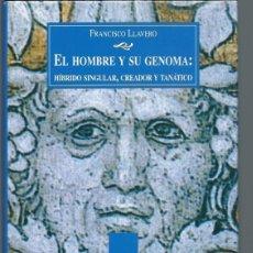 Libros de segunda mano: EL HOMBRE Y SU GENOMA, HÍBRIDO SINGULAR, CREADOR Y TATÁNICO, FRANCISCO LLAVERO, BIBLIOTECA NUEVA. Lote 50083535