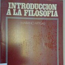 Libros de segunda mano: INTRODUCCIÓN A LA FILOSOFÍA. MARIANO ARTIGAS. Lote 123583668