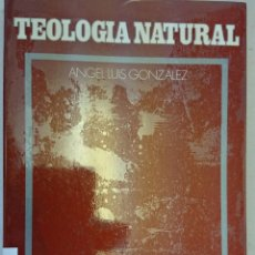 Libros de segunda mano: TEOLOGÍA NATURAL. ÁNGEL LUIS GONZÁLEZ. FILOSOFÍA. Lote 183512746