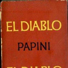 Libros de segunda mano: PAPINI : EL DIABLO (EMECÉ, 1959). Lote 50143362