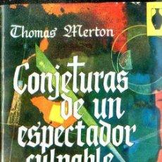 Libros de segunda mano: THOMAS MERTON : CONJETURAS DE UN ESPECTADOR CULPABLE (POMAIRE, 1967) . Lote 50250525