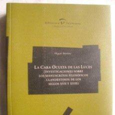 Libros de segunda mano: LA CARA OCULTA DE LAS LUCES (INVESTIGACIONES SOBRE LOS MANUSCRITOS FILOSÓFICOS CLANDESTINOS DE LOS S. Lote 50318909