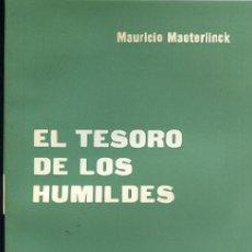 Libros de segunda mano: MAETERLINCK EL TESORO DE LOS HUMILDES PROMETEO .... Lote 244959795