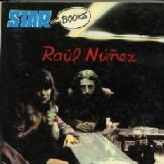 Libros de segunda mano: NUÑEZ,RAUL DERRAMA WHISKY SOBRE TU AMIGO MUERTO STAR BOOKS. Lote 255621985