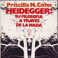 Livres d'occasion: COHN, PRISCILLA N: HEIDEGGER: SU FILOSOFIA A TRAVES DE LA NADA. . Lote 50457035