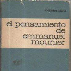 Libros de segunda mano: EL PENSAMIENTO DE EMMANUEL MOUNIER. CANDIDE MOIX. EDITORIAL ESTELA, 1ª EDICIÓN, 1964. Lote 50607630