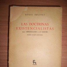 Libros de segunda mano: JOLIVET, RÉGIS. LAS DOCTRINAS EXISTENCIALISTAS : DESDE KIERKEGAARD A J.P. SARTRE. Lote 50992532