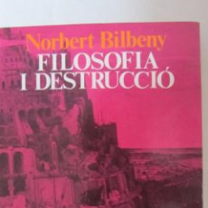 Libros de segunda mano: FILOSOFÍA I DESTRUCCIÓ DE NORBERT BILBENY (EDICIONS 62). Lote 51085311