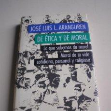 Libros de segunda mano: DE ÉTICA Y DE MORAL - JOSÉ LUIS L. ARANGUREN. Lote 51217228