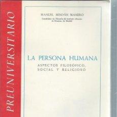 Libros de segunda mano: LA PERSONA HUMANA, ASPECTOS FILOSÓFICO SOCIAL Y RELIGIOSO, MANUEL MINDÁN MANERO, ANAYA MADRID 1962. Lote 51245852