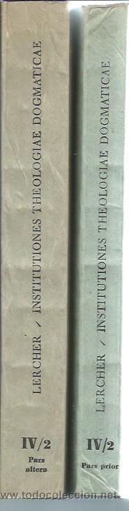 INSTITUTIONES THEOLOGIAE DOGMATICAE, LUDOVICO LERCHER, DOS VOLÚMENES, LEER, HERDER BCN 1948, RÚSTICA (Libros de Segunda Mano - Pensamiento - Filosofía)